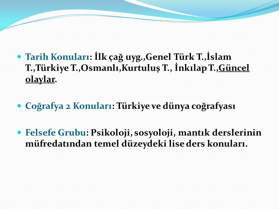 Tarih Konuları: İlk çağ uyg. ,Genel Türk T. ,İslam T. ,Türkiye T