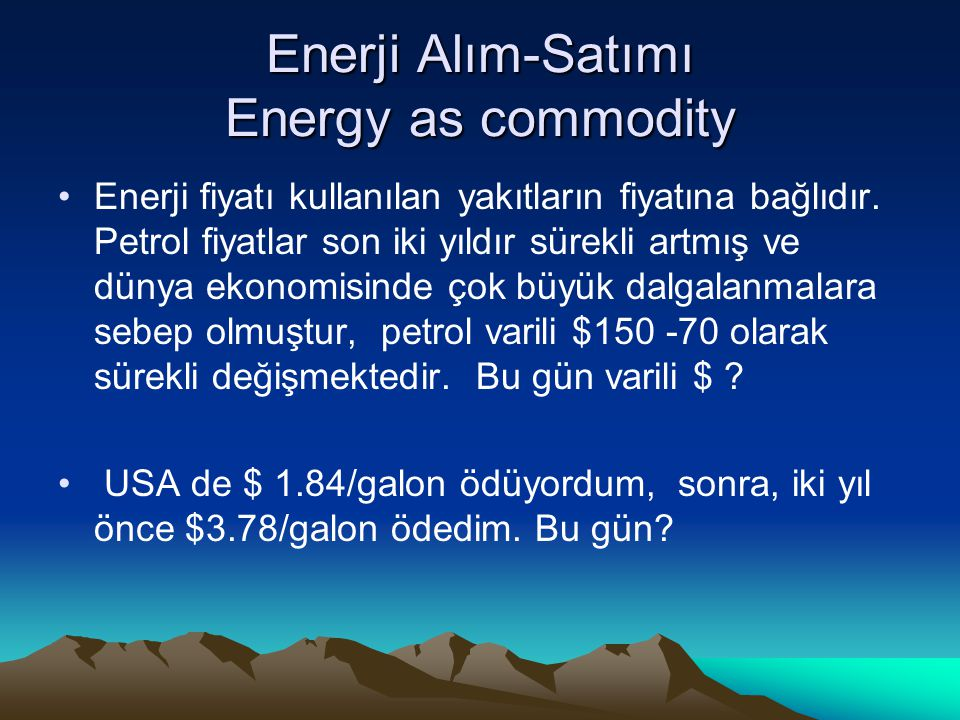 Enerji Alım-Satımı Energy as commodity