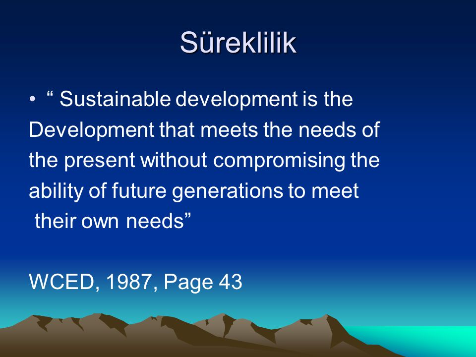 Süreklilik Sustainable development is the