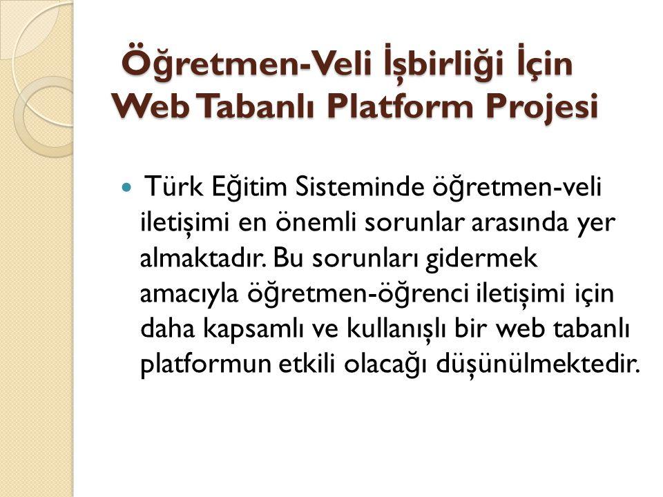 Öğretmen-Veli İşbirliği İçin Web Tabanlı Platform Projesi