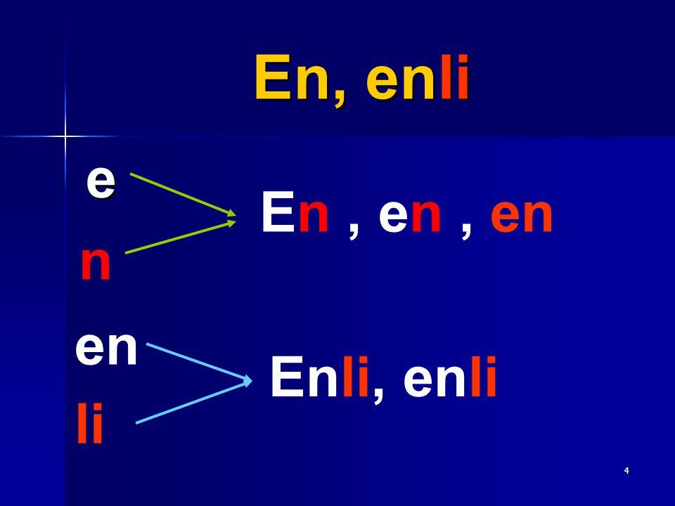En, enli e En , en , en n en Enli, enli li