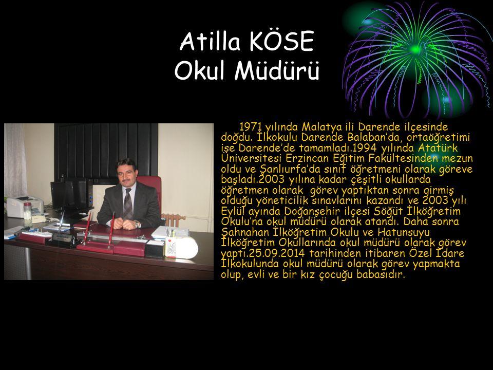 Atilla KÖSE Okul Müdürü