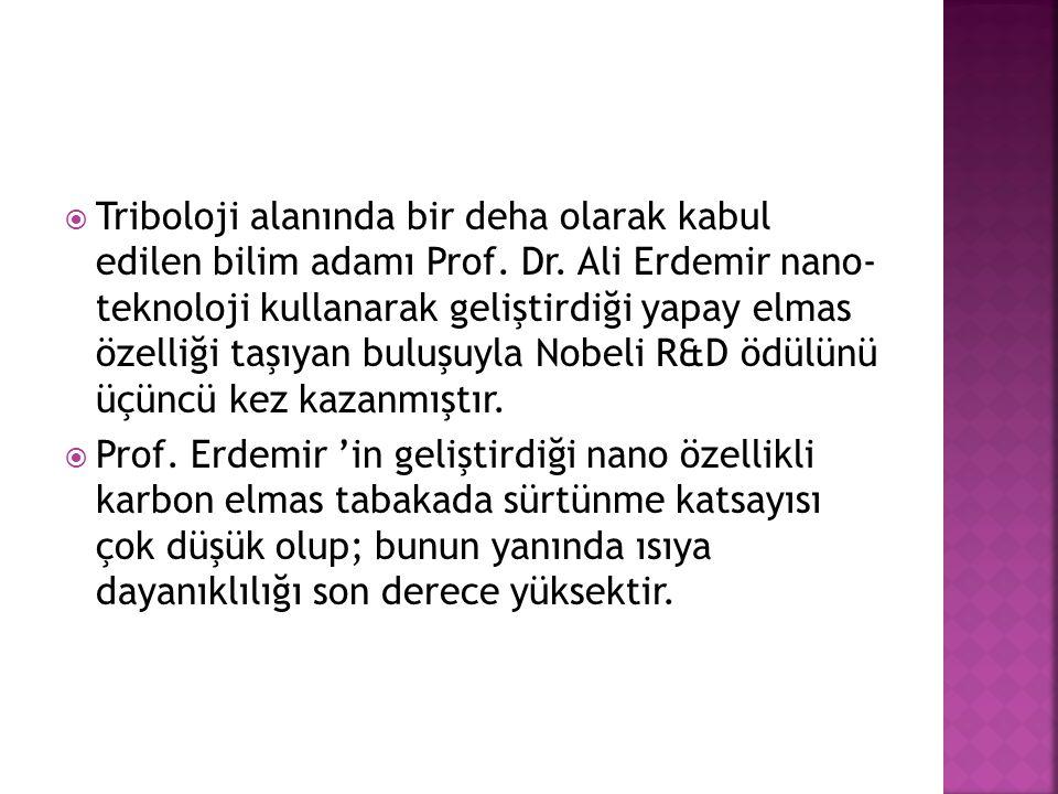 Triboloji alanında bir deha olarak kabul edilen bilim adamı Prof. Dr