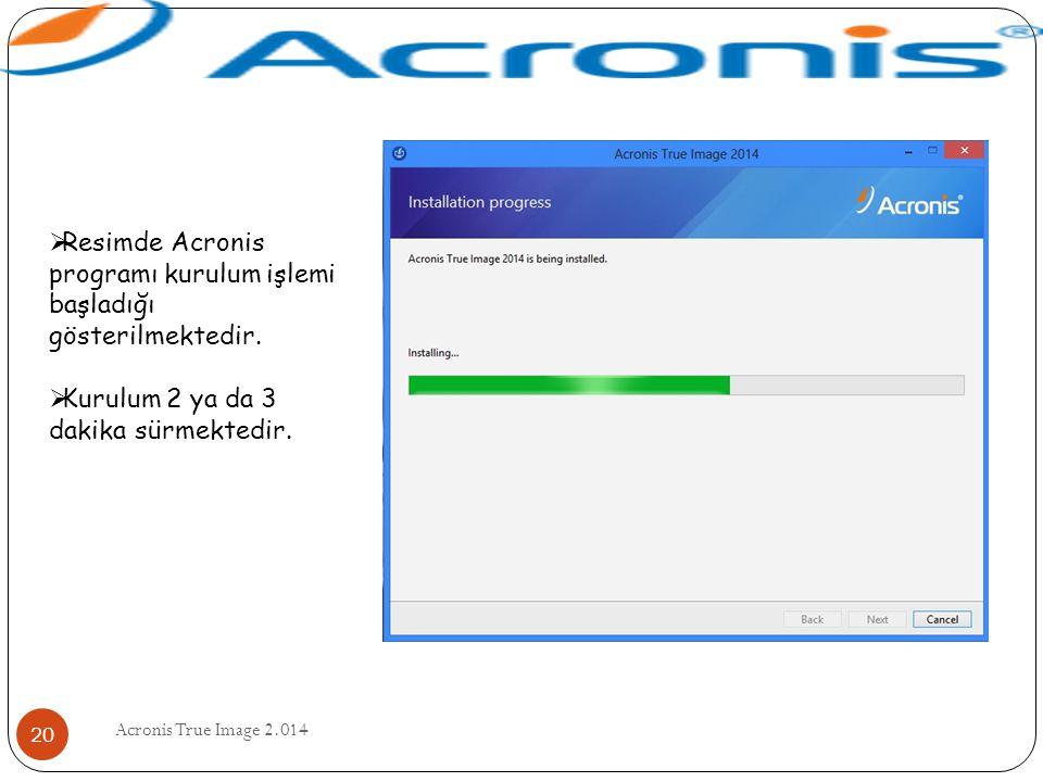 Resimde Acronis programı kurulum işlemi başladığı gösterilmektedir.