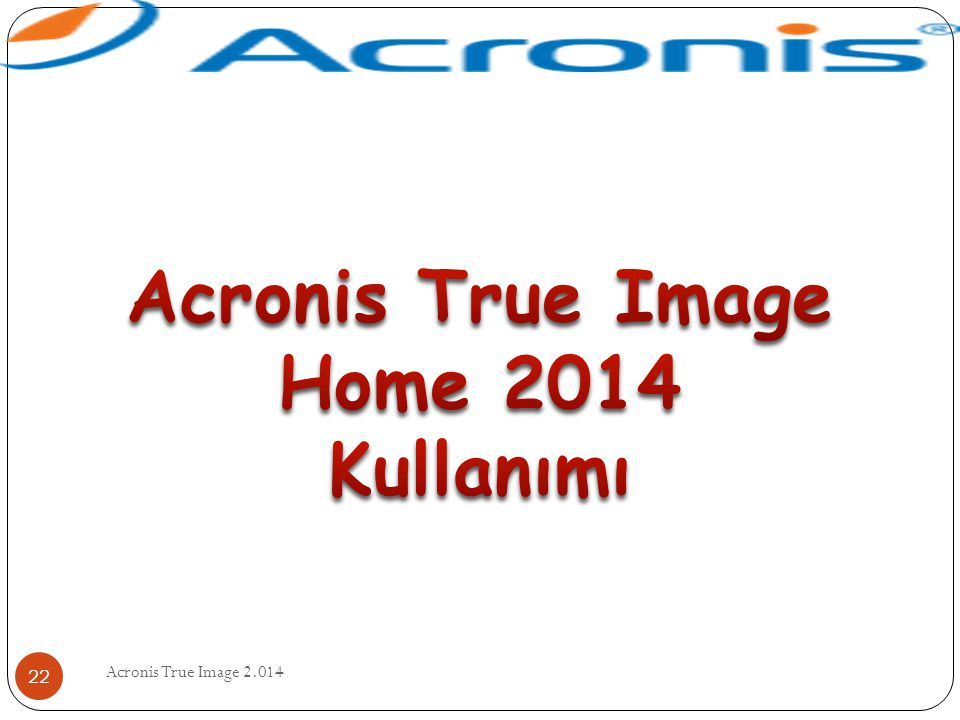 Acronis True Image Home 2014 Kullanımı
