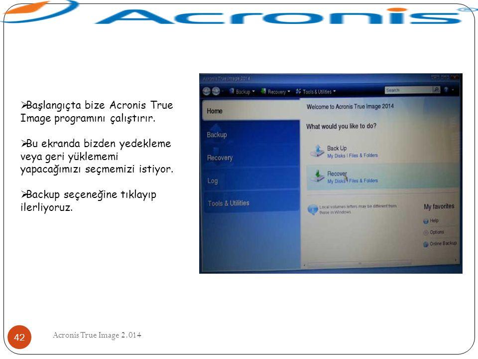 Başlangıçta bize Acronis True Image programını çalıştırır.