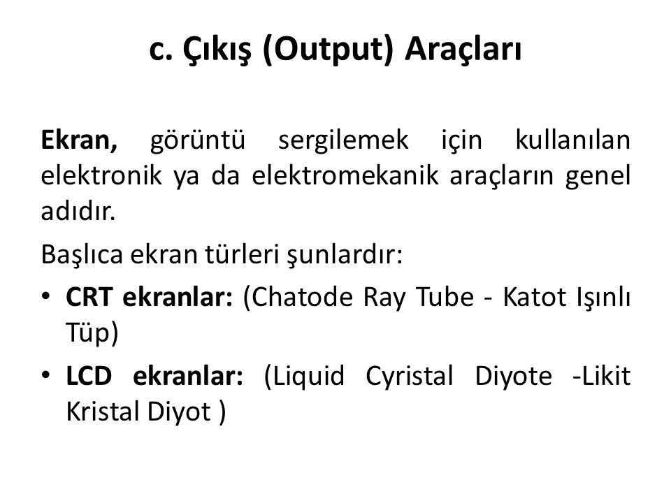 c. Çıkış (Output) Araçları