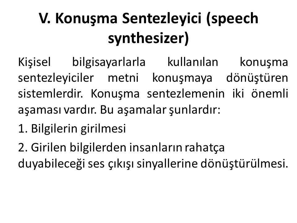 V. Konuşma Sentezleyici (speech synthesizer)