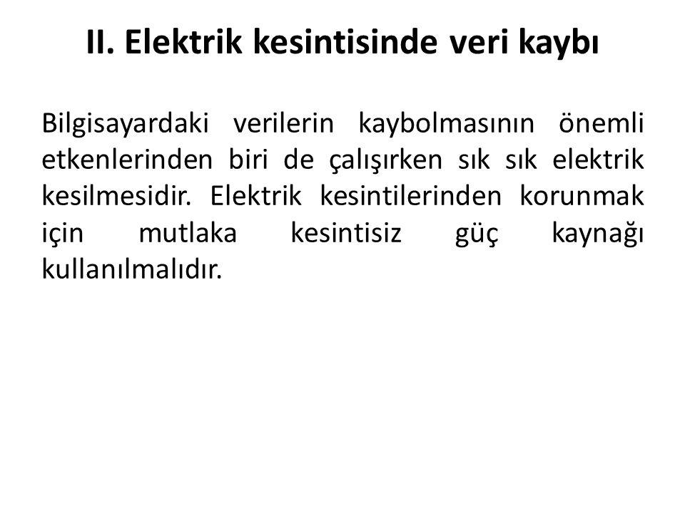 II. Elektrik kesintisinde veri kaybı