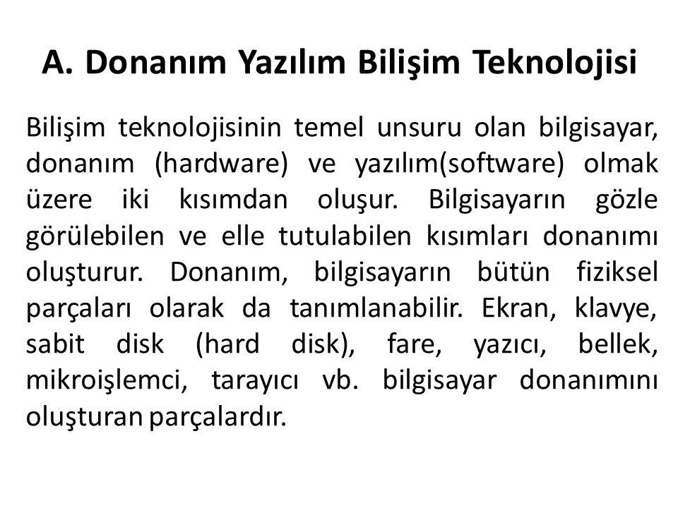 A. Donanım Yazılım Bilişim Teknolojisi