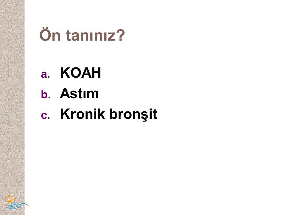 Ön tanınız KOAH Astım Kronik bronşit