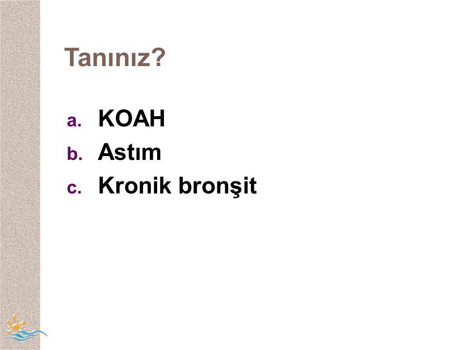 Tanınız KOAH Astım Kronik bronşit