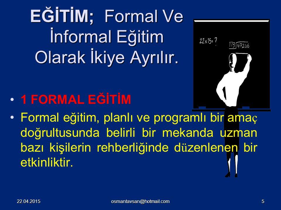 EĞİTİM; Formal Ve İnformal Eğitim Olarak İkiye Ayrılır.