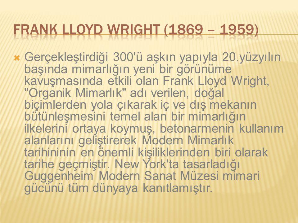 Frank Lloyd WRIGHT (1869 – 1959)