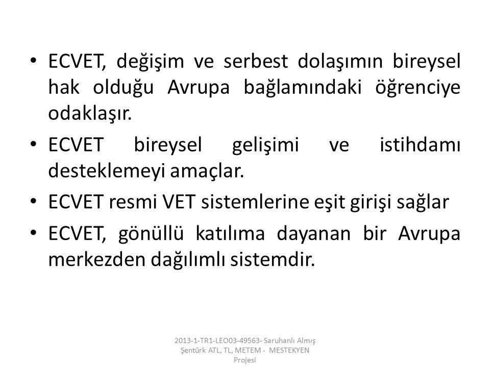 ECVET bireysel gelişimi ve istihdamı desteklemeyi amaçlar.
