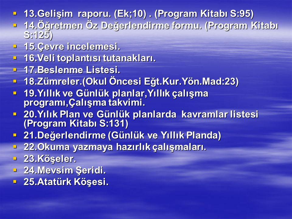 13.Gelişim raporu. (Ek;10) . (Program Kitabı S:95)
