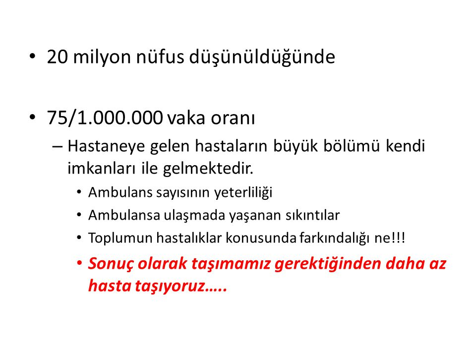 20 milyon nüfus düşünüldüğünde 75/1.000.000 vaka oranı