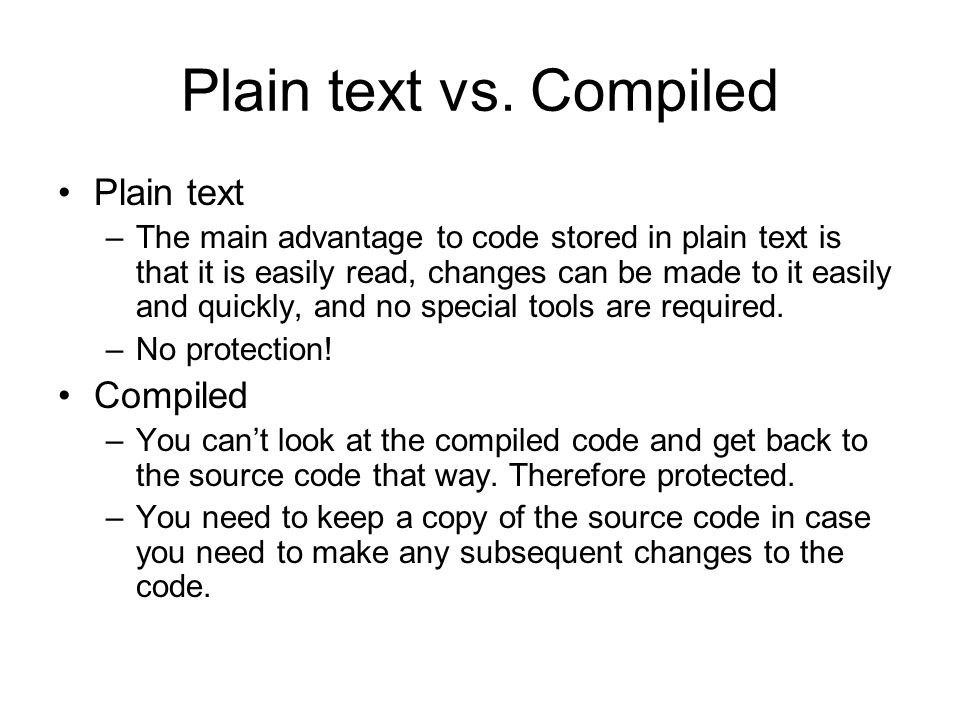 Plain text vs. Compiled Plain text Compiled