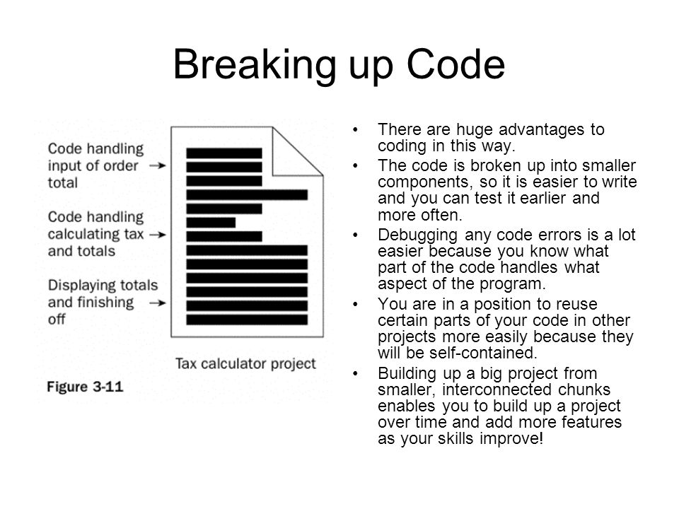 Breaking up Code There are huge advantages to coding in this way.