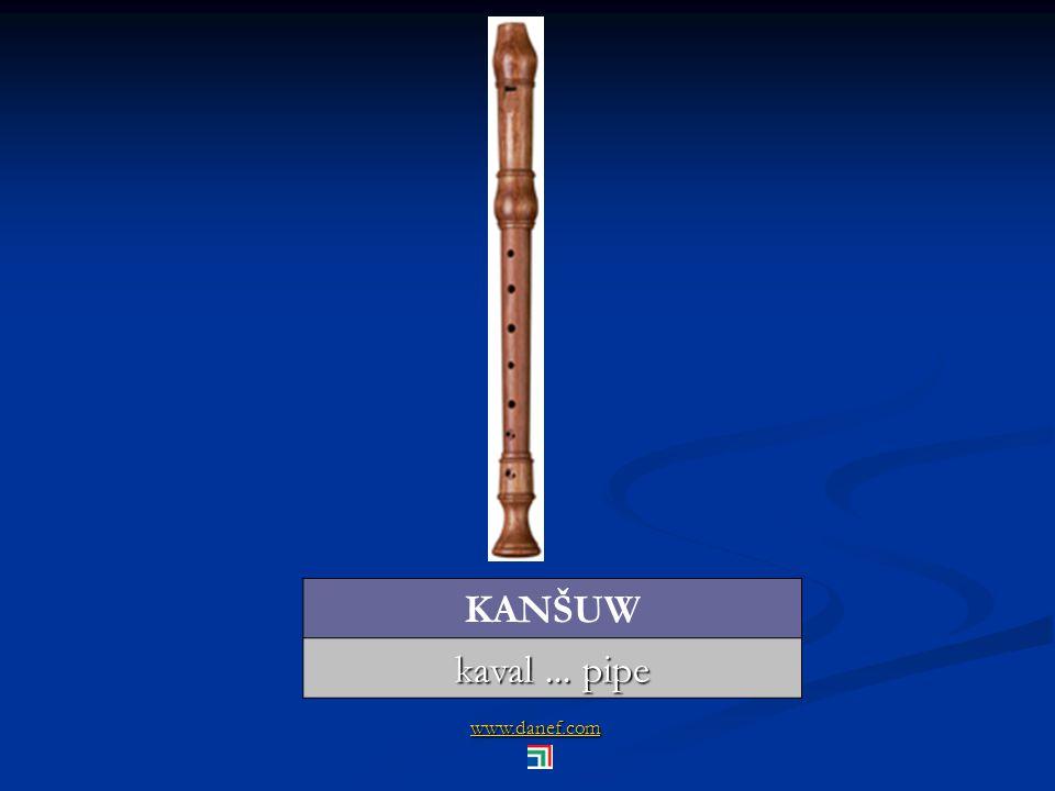 KANŠUW kaval ... pipe www.danef.com