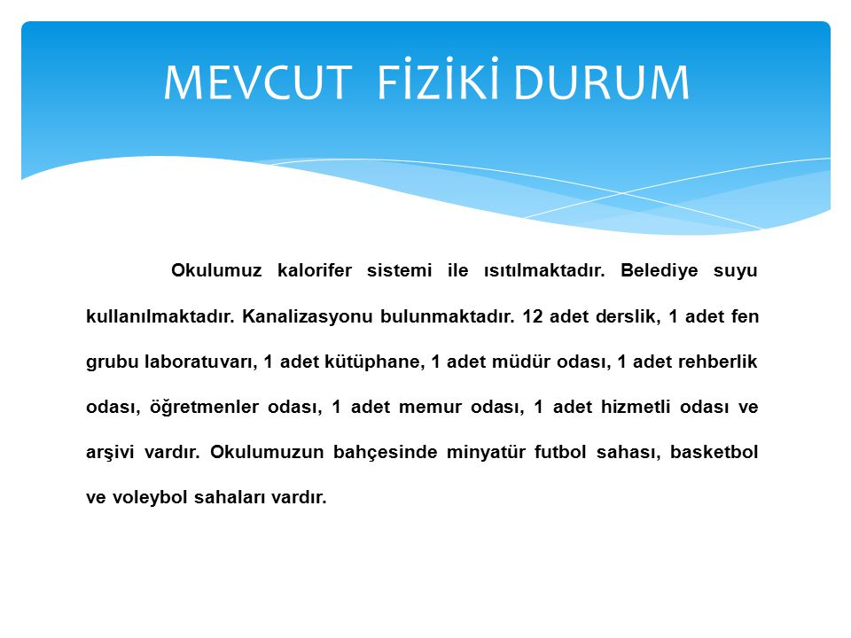 MEVCUT FİZİKİ DURUM