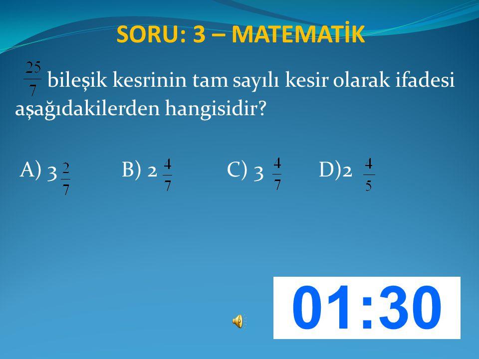 SORU: 3 – MATEMATİK bileşik kesrinin tam sayılı kesir olarak ifadesi aşağıdakilerden hangisidir.