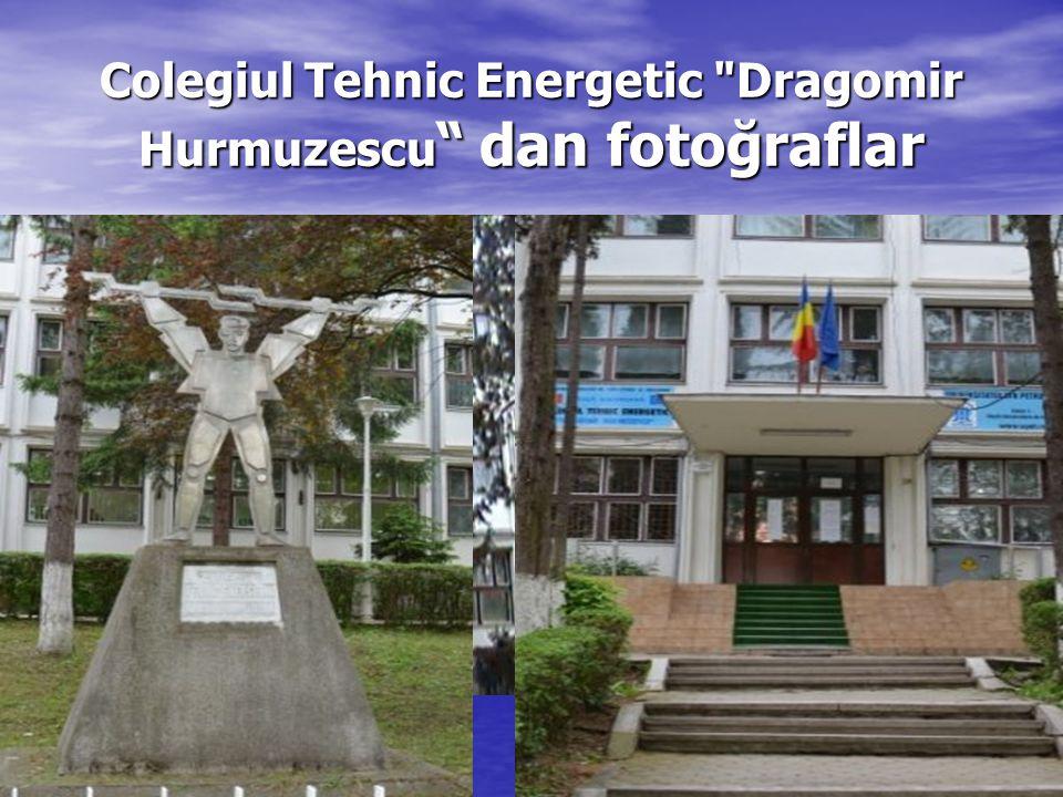 Colegiul Tehnic Energetic Dragomir Hurmuzescu dan fotoğraflar