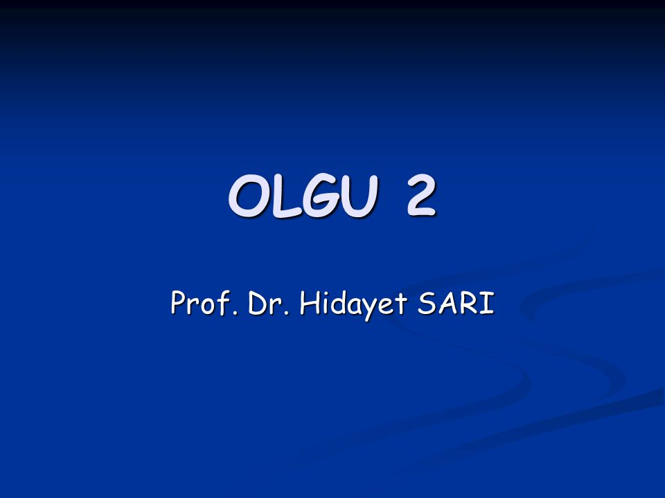 OLGU 2 Prof. Dr. Hidayet SARI