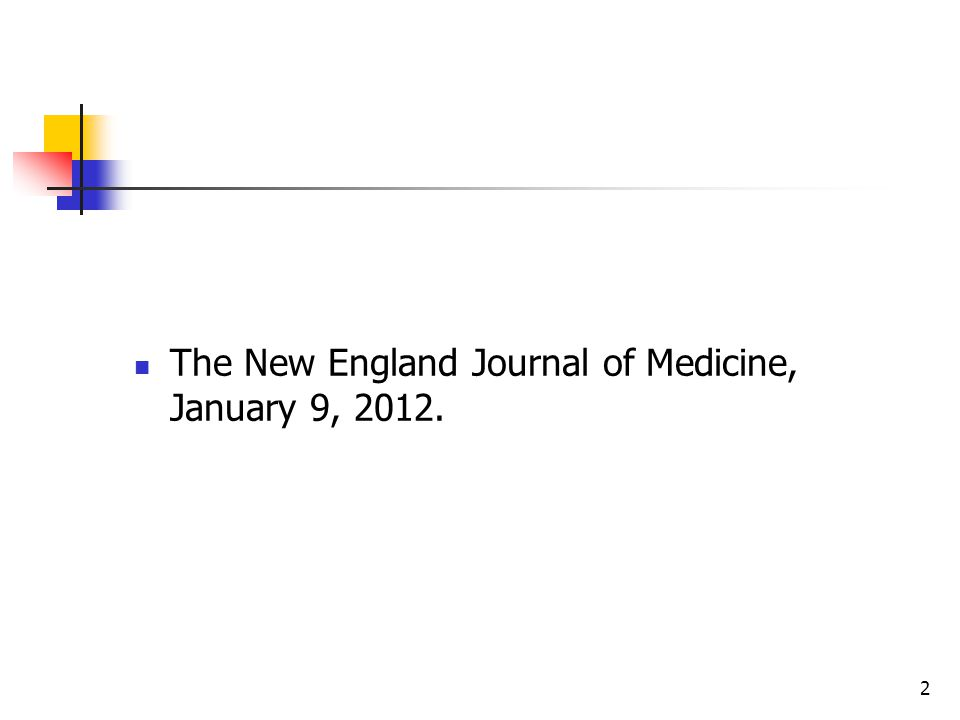 The New England Journal of Medicine, January 9, 2012.