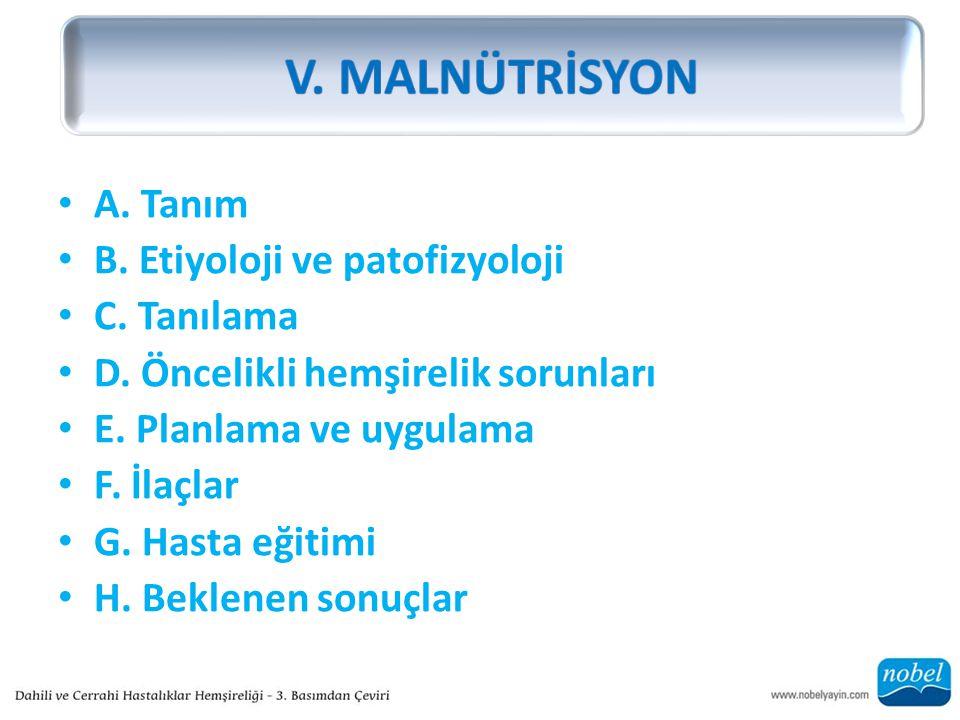 V. MALNÜTRİSYON A. Tanım B. Etiyoloji ve patofizyoloji C. Tanılama