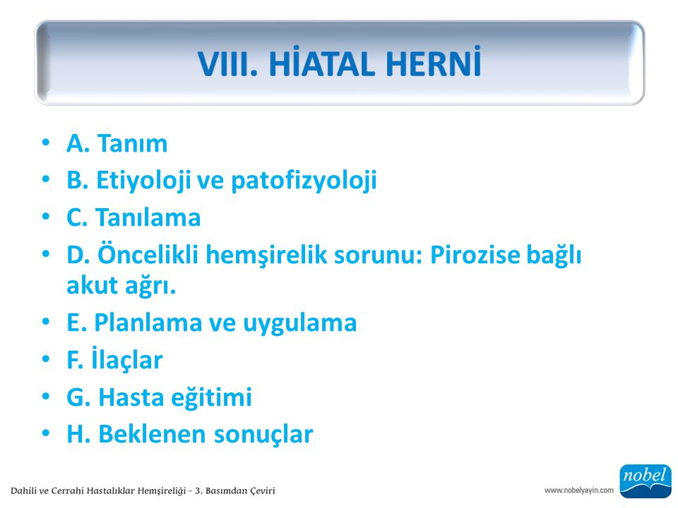 VIII. HİATAL HERNİ A. Tanım B. Etiyoloji ve patofizyoloji C. Tanılama
