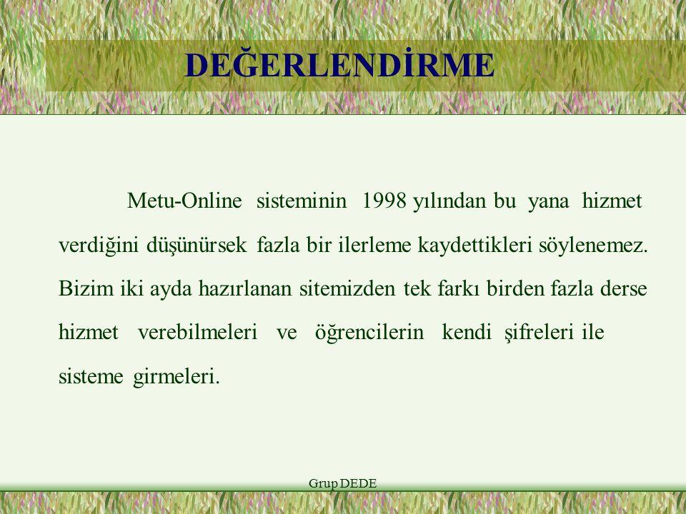 DEĞERLENDİRME Metu-Online sisteminin 1998 yılından bu yana hizmet