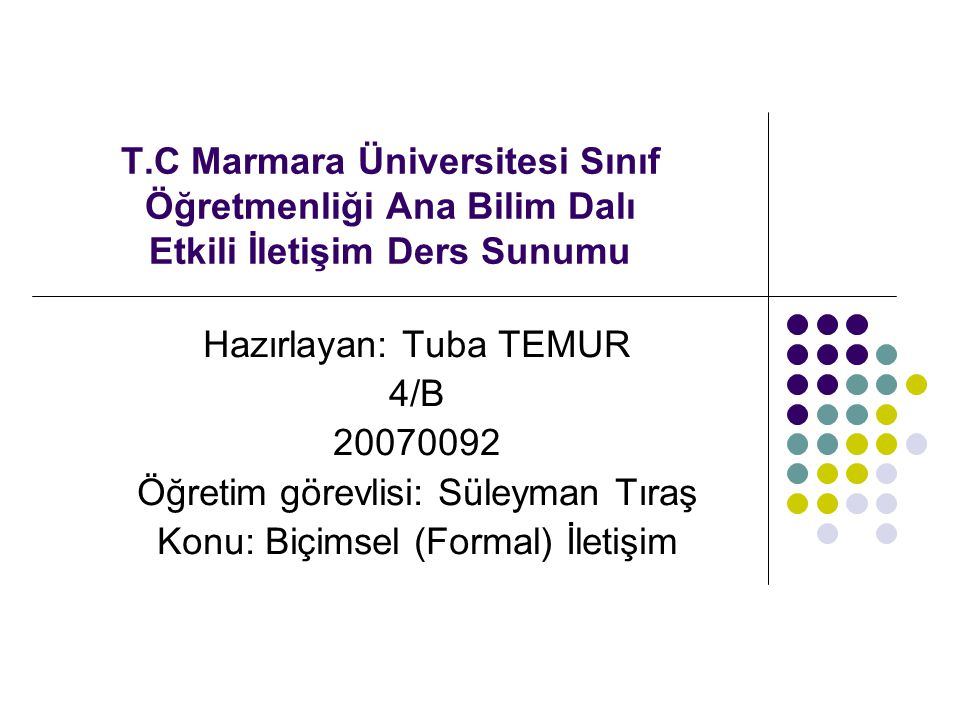 Hazırlayan: Tuba TEMUR 4/B 20070092 Öğretim görevlisi: Süleyman Tıraş
