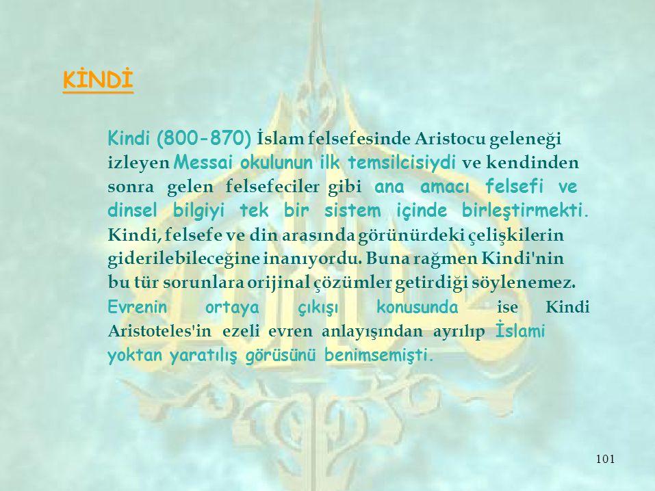 KİNDİ Kindi (800-870) İslam felsefesinde Aristocu geleneği