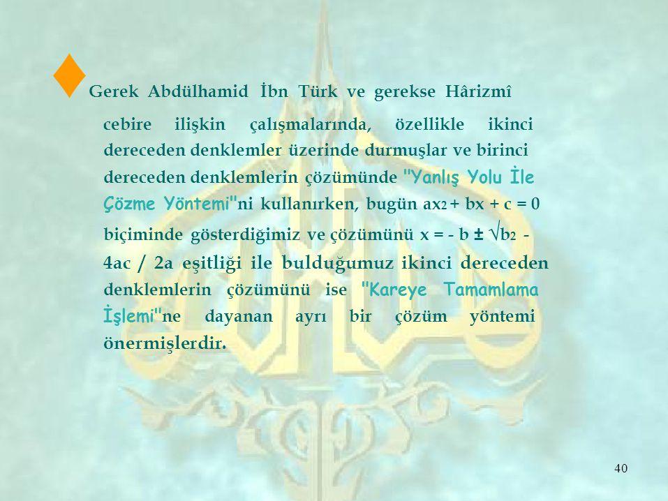 ♦Gerek Abdülhamid İbn Türk ve gerekse Hârizmî
