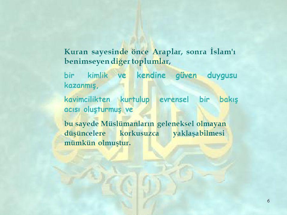 Kuran sayesinde önce Araplar, sonra İslam ı