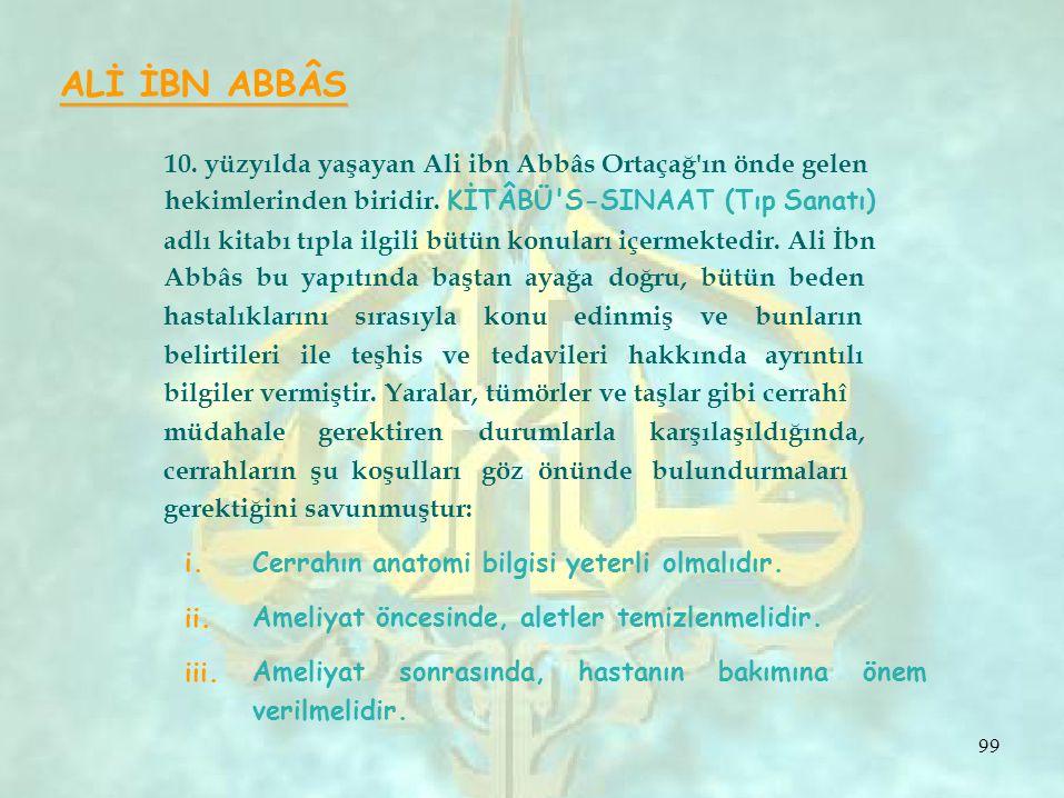 ALİ İBN ABBÂS 10. yüzyılda yaşayan Ali ibn Abbâs Ortaçağ ın önde gelen