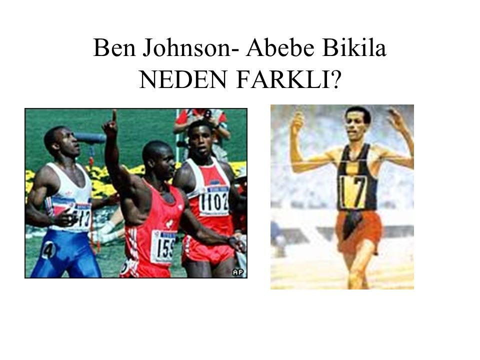 Ben Johnson- Abebe Bikila NEDEN FARKLI