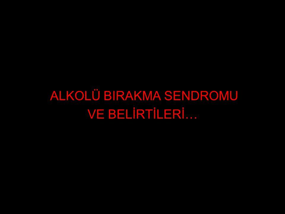 ALKOLÜ BIRAKMA SENDROMU