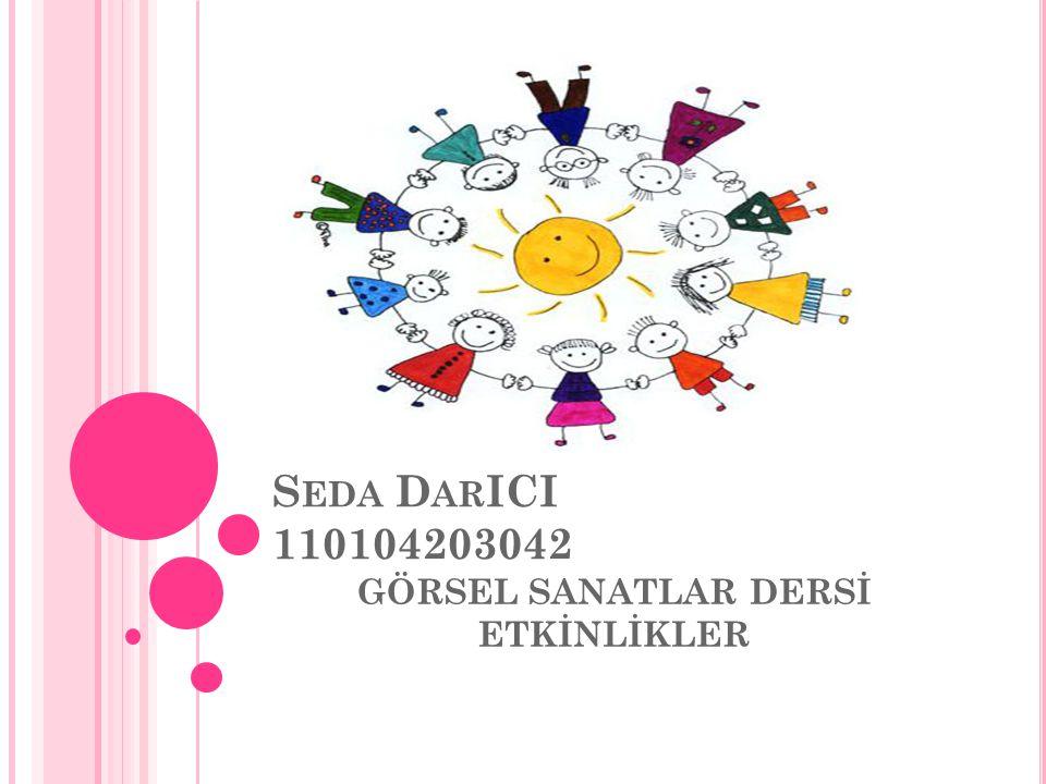 GÖRSEL SANATLAR DERSİ ETKİNLİKLER