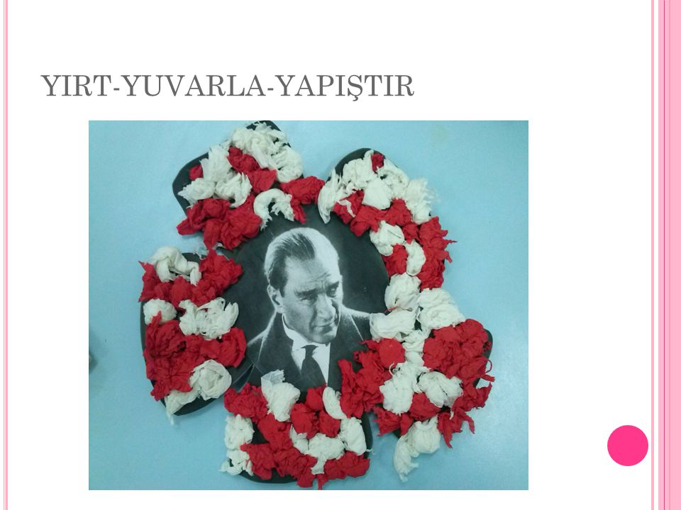 YIRT-YUVARLA-YAPIŞTIR