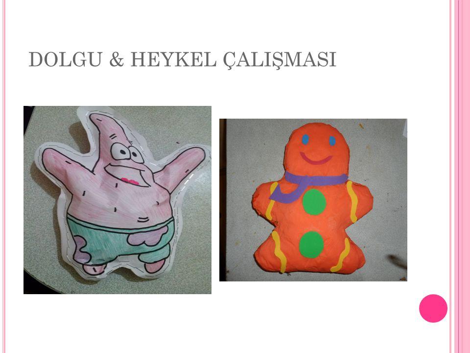 DOLGU & HEYKEL ÇALIŞMASI