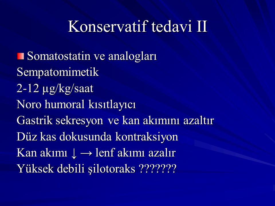 Konservatif tedavi II Somatostatin ve analogları Sempatomimetik