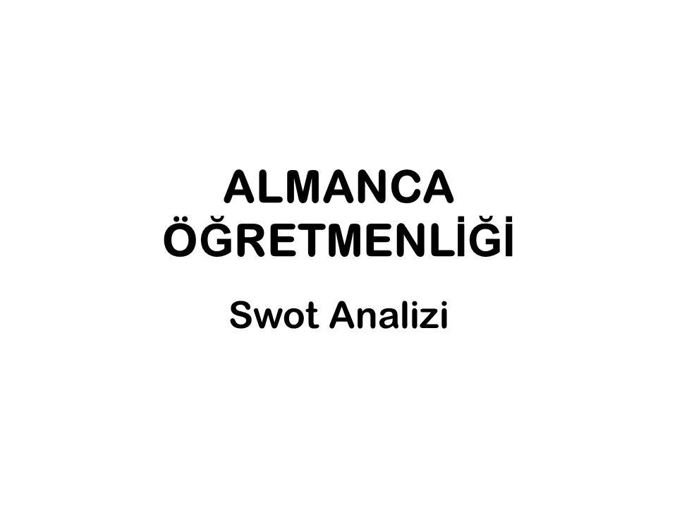 ALMANCA ÖĞRETMENLİĞİ Swot Analizi