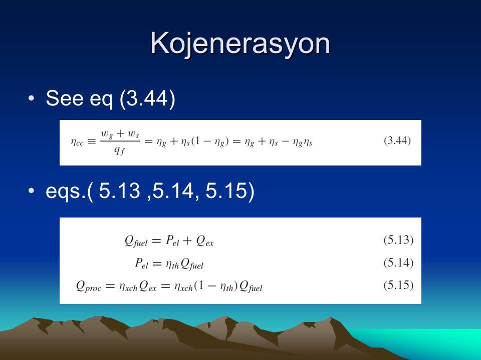 Kojenerasyon See eq (3.44) eqs.( 5.13 ,5.14, 5.15)