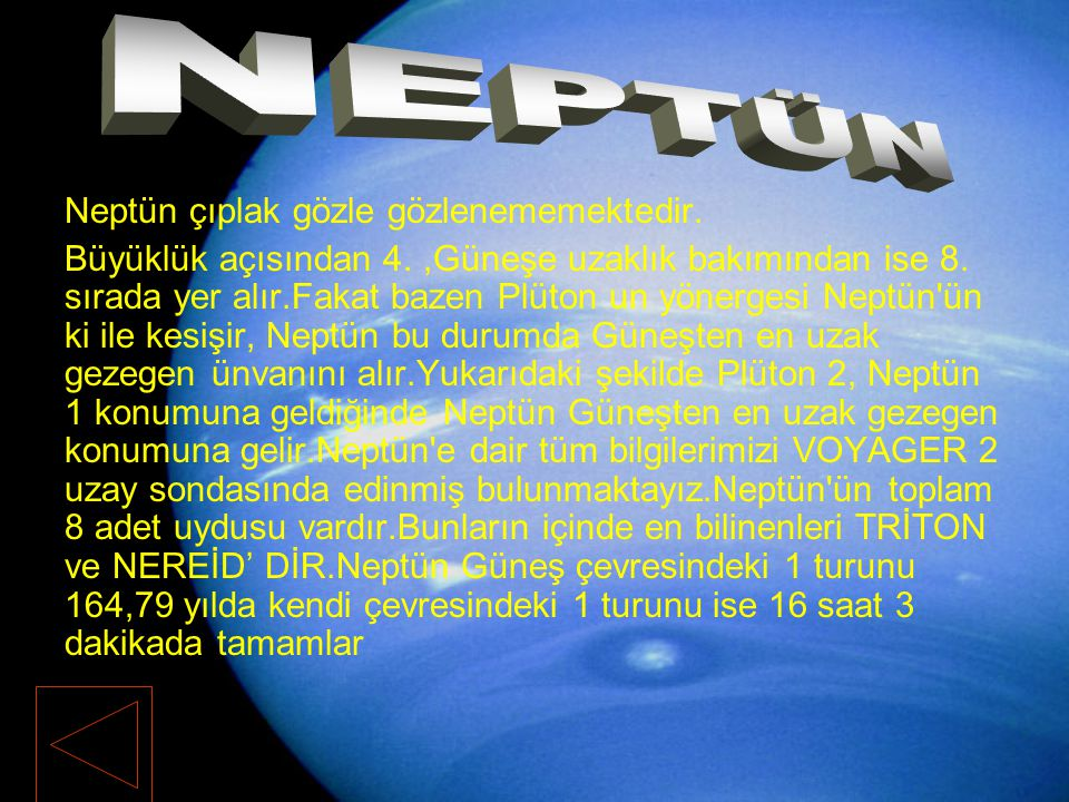 NEPTÜN Neptün çıplak gözle gözlenememektedir.