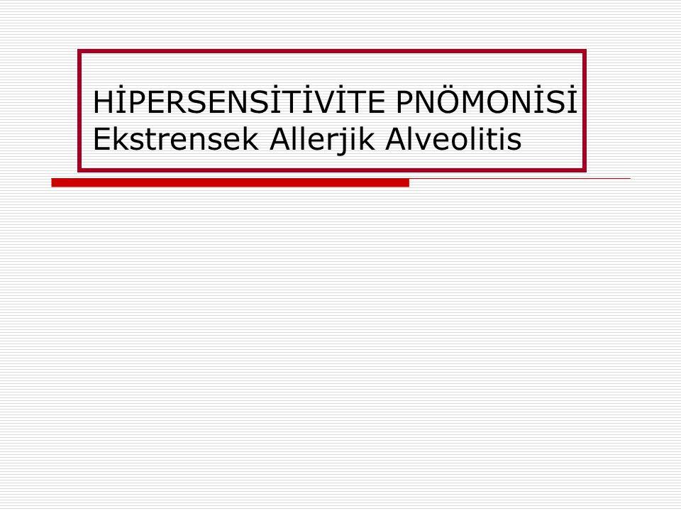 HİPERSENSİTİVİTE PNÖMONİSİ Ekstrensek Allerjik Alveolitis