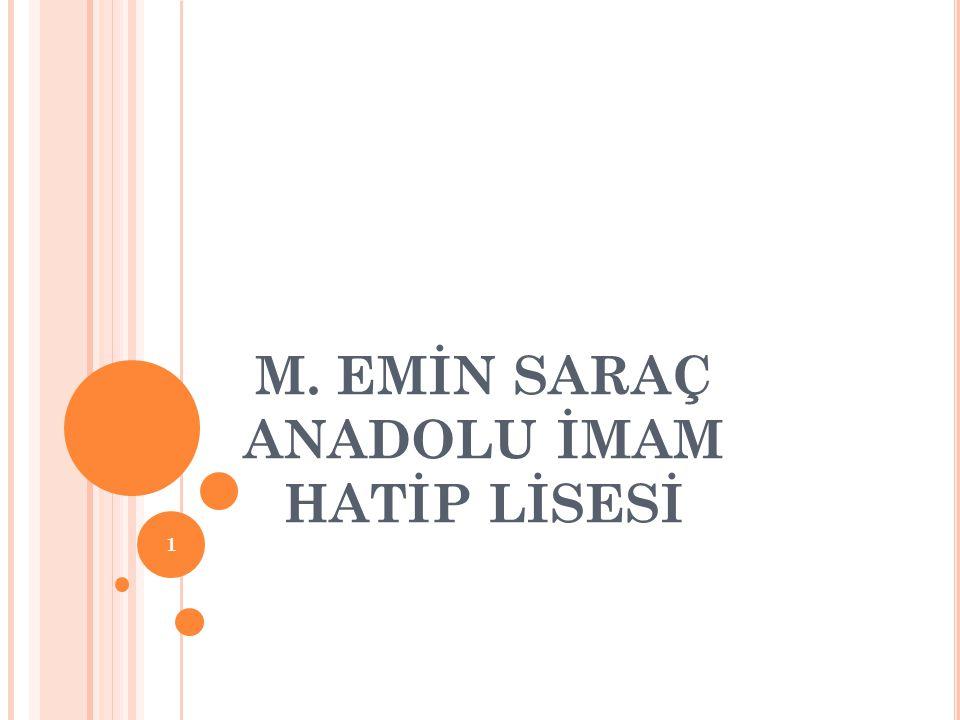 M. EMİN SARAÇ ANADOLU İMAM HATİP LİSESİ