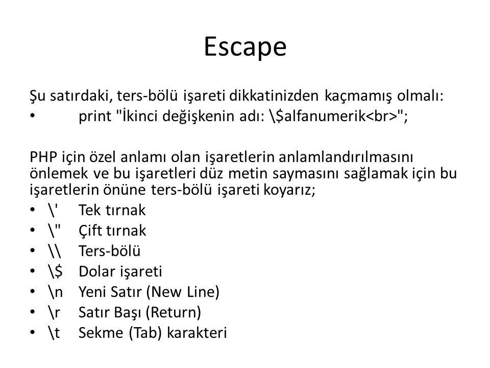 Escape Şu satırdaki, ters-bölü işareti dikkatinizden kaçmamış olmalı: