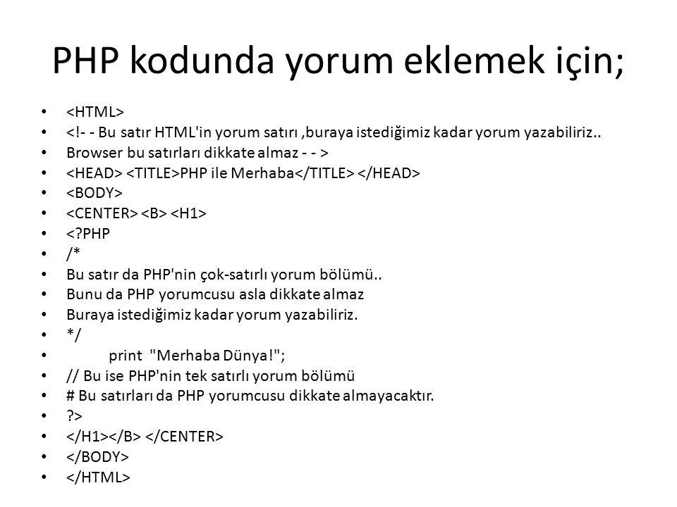 PHP kodunda yorum eklemek için;